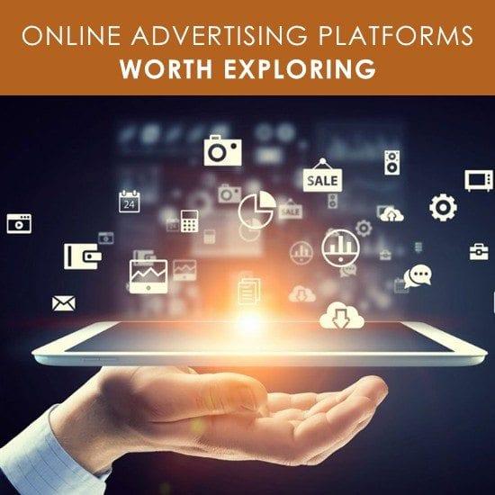 Online Advertising Platforms Worth Exploring