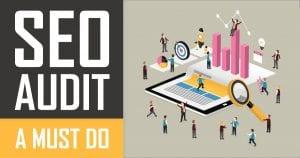 SEO Audit: A Must Do