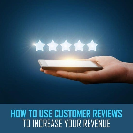 How to Use Customer Reviews to Increase your Revenue