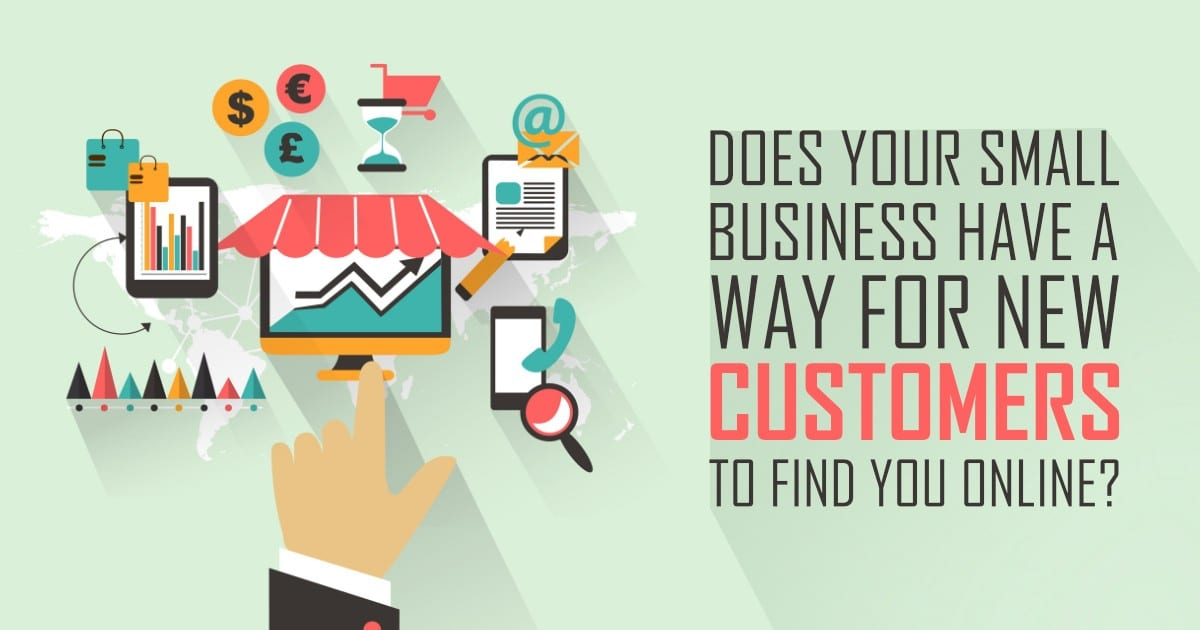 Does Your Small Business Have a Way for New Customers to Find You Online?