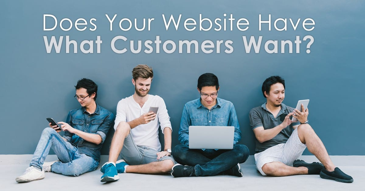 Your Website Must Have What Customers Want